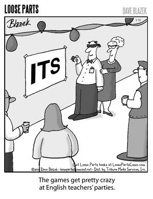 "cartoon of English teachers playing pin the apostrophe on the word. The caption reads ""The games get pretty crazy at English teachers"" parties."