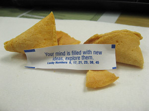 "A fortune cookie. The fortune inside says ""your mind is filled with new ideas, explore them."""