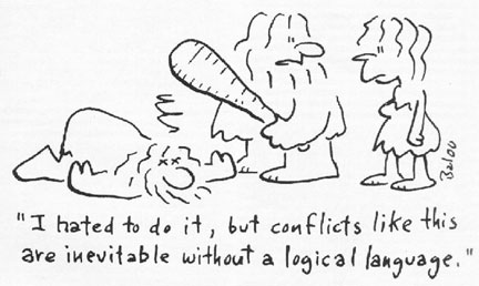 """Cartoon of cave woman and cave man who has just clubbed someone. It reads, """"I hated to do it, but conflicts like these are inevitable without a logical language"""""""
